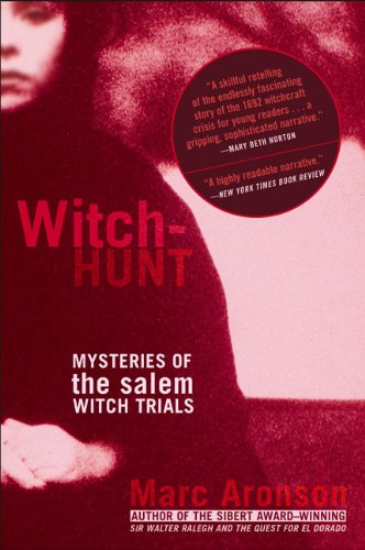 Witch-Hunt: Mysteries of the Salem Witch Trials: Mysteries of the Salem Witch Trials (1417675896) by Aronson, Marc