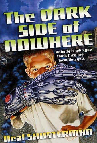 The Dark Side Of Nowhere (Turtleback School: Neal Shusterman