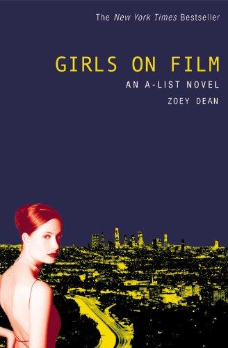 Girls On Film (Turtleback School & Library Binding Edition) (A-List Novels (Prebound)): Dean, ...