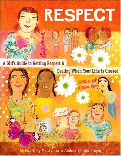 9781417683116: Respect: A Girl's Guide To Getting Respect And Dealing When Your Line Is Crossed (Turtleback School & Library Binding Edition)