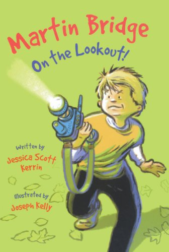 Martin Bridge: On The Lookout! (Turtleback School & Library Binding Edition): Kerrin, Jessica ...