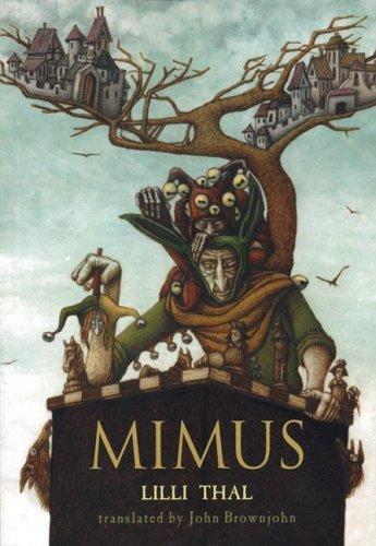 Mimus (Turtleback School & Library Binding Edition): Thal, Lilli