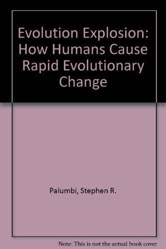 9781417694198: Evolution Explosion: How Humans Cause Rapid Evolutionary Change