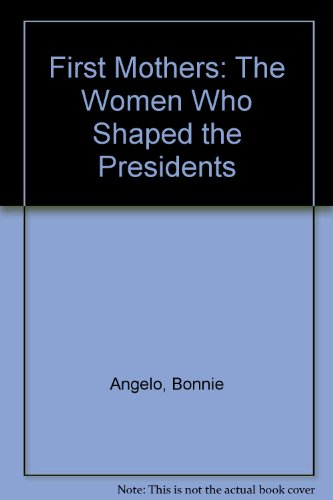 9781417698790: First Mothers: The Women Who Shaped the Presidents