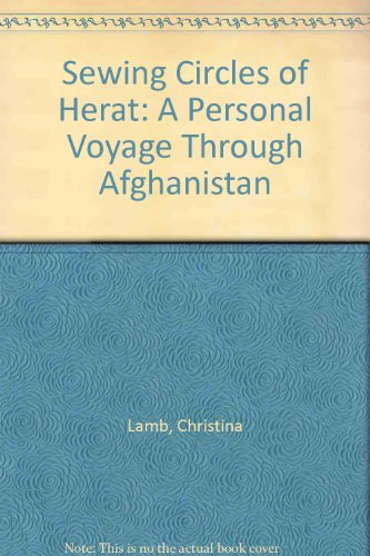 9781417700813: Sewing Circles of Herat: A Personal Voyage Through Afghanistan
