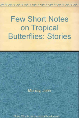 9781417700950: Few Short Notes on Tropical Butterflies: Stories