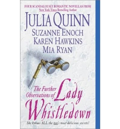 Further Observations of Lady Whistledown (1417700963) by Julia Quinn; Suzanne Enoch; Karen Hawkins