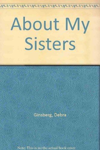9781417701049: About My Sisters