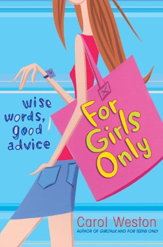 For Girls Only: Wise Words, Good Advice (Turtleback School & Library Binding Edition): Weston, ...