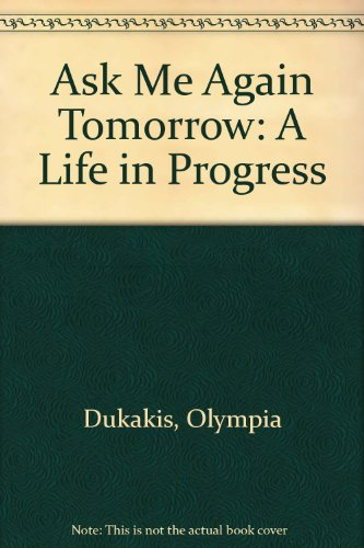 9781417702039: Ask Me Again Tomorrow: A Life in Progress