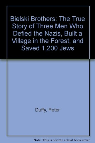 9781417702060: Bielski Brothers: The True Story of Three Men Who Defied the Nazis, Built a Village in the Forest, and Saved 1,200 Jews