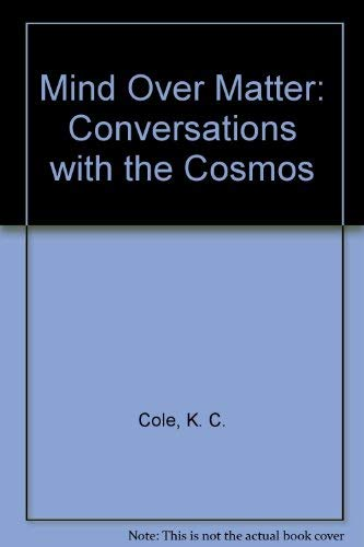 9781417706402: Mind Over Matter: Conversations with the Cosmos