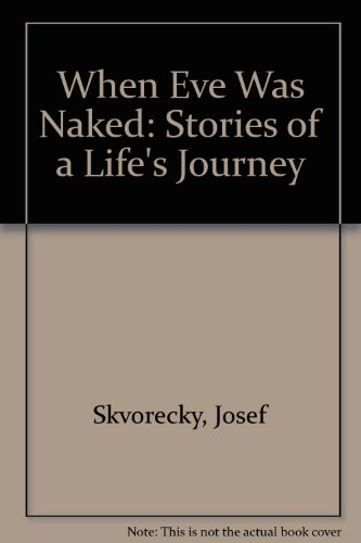 9781417707171: When Eve Was Naked: Stories of a Life's Journey