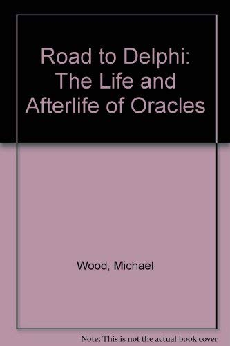 9781417707232: Road to Delphi: The Life and Afterlife of Oracles