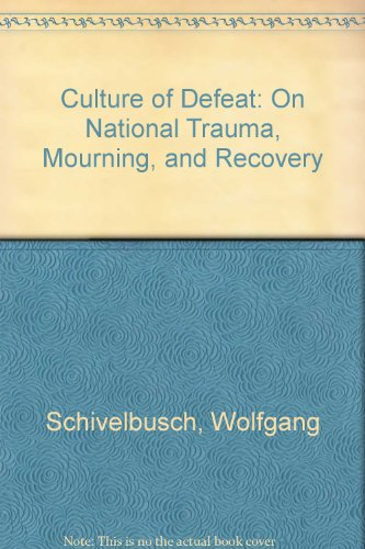 9781417707249: Culture of Defeat: On National Trauma, Mourning, and Recovery