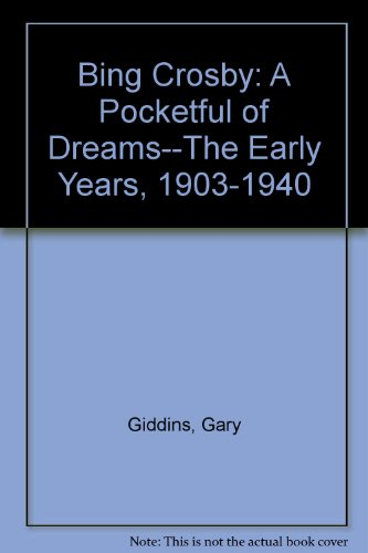 9781417707843: Bing Crosby: A Pocketful of Dreams--The Early Years, 1903-1940