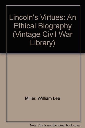 9781417708970: Lincoln's Virtues: An Ethical Biography