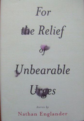 9781417709083: For the Relief of Unbearable Urges