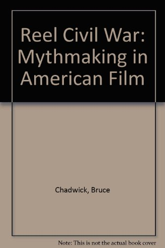 9781417709250: Reel Civil War: Mythmaking in American Film