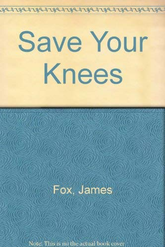 9781417713127: Save Your Knees