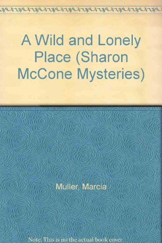 9781417713370: A Wild and Lonely Place (Sharon McCone Mysteries)