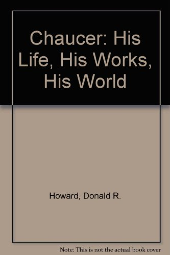 9781417714117: Chaucer: His Life, His Works, His World