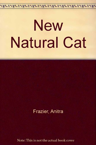 9781417714650: New Natural Cat by Frazier, Anitra; Eckroate, Norma
