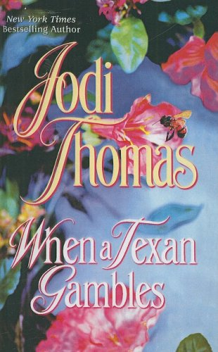 When a Texan Gambles (9781417715343) by Thomas, Jodi
