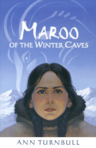 Maroo of the Winter Caves: Turnbull, Ann