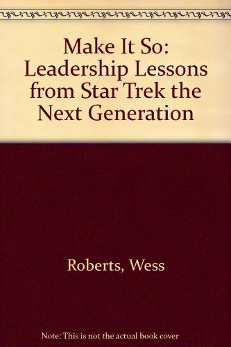 9781417718177: Make It So: Leadership Lessons from Star Trek the Next Generation