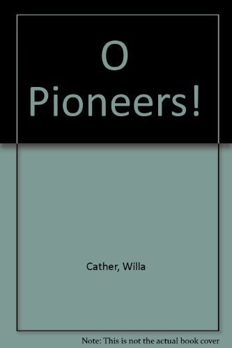 O Pioneers! (9781417718825) by Cather, Willa
