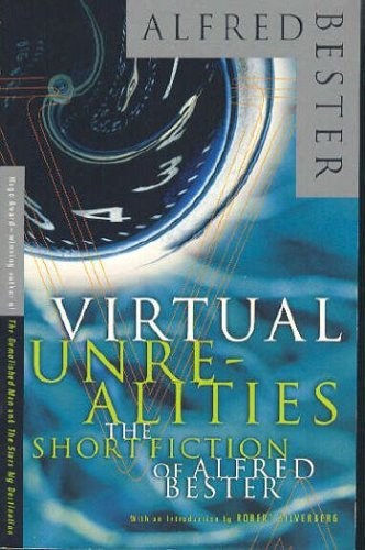 9781417719327: Virtual Unrealities: The Short Fiction of Alfred Bester