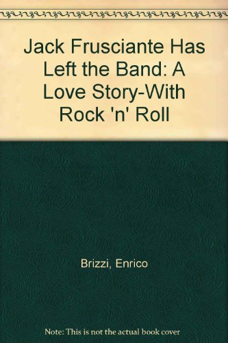 9781417722853: Jack Frusciante Has Left the Band: A Love Story-With Rock 'n' Roll