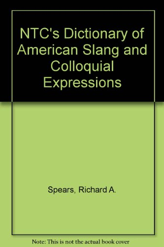 NTC's Dictionary of American Slang and Colloquial Expressions (1417724684) by Spears, Richard A.