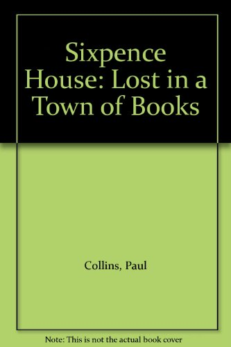 9781417726240: Sixpence House: Lost in a Town of Books