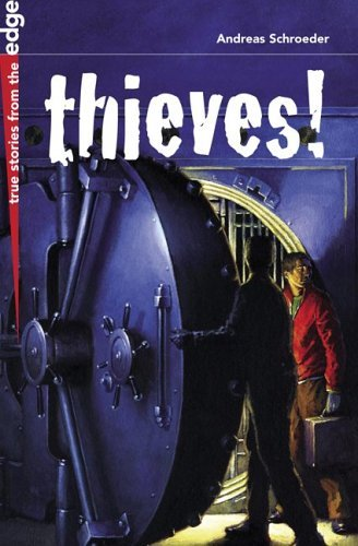 Thieves! (Turtleback School & Library Binding Edition) (True Stories from the Edge): Schroeder,...