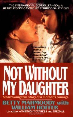 Not Without My Daughter: Betty Mahmoody, William Hoffer