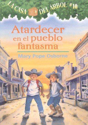 9781417729869: Atardecer en el Pueblo Fantasma = Ghost Town at Sundown (Magic Tree House)