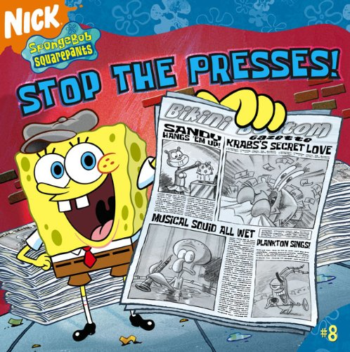 Stop The Presses! (Turtleback School & Library Binding Edition) (Spongebob Squarepants (Pb ...