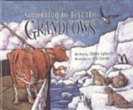 Something to Tell the Grandcows (9781417732432) by Eileen Spinelli