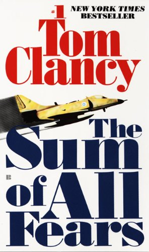 The Sum Of All Fears (Turtleback School & Library Binding Edition) (Jack Ryan Novels) (1417738162) by Clancy, Tom