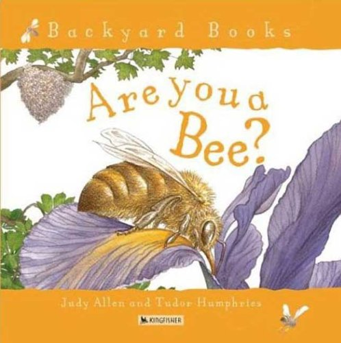 Are You A Bee? (Turtleback School & Library Binding Edition) (Backyard Books): Allen, Judy