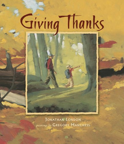 Giving Thanks (Turtleback School & Library Binding Edition) (1417741333) by London, Jonathan