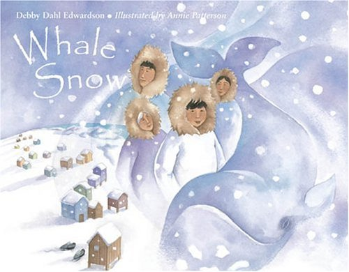 Whale Snow (Turtleback School & Library Binding Edition) (1417744286) by Edwardson, Debby Dahl