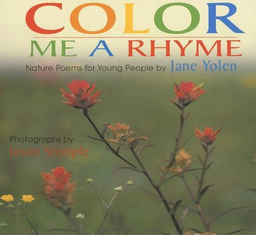 Color Me A Rhyme: Nature Poems For Young People (Turtleback School & Library Binding Edition): ...