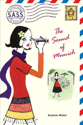 The Sound of Munich (Turtleback School & Library Binding Edition) (1417748605) by Suzanne Nelson
