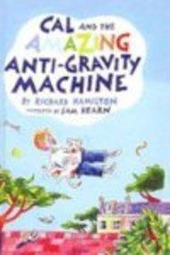 9781417750597: Cal and the Amazing Anti-Gravity Machine