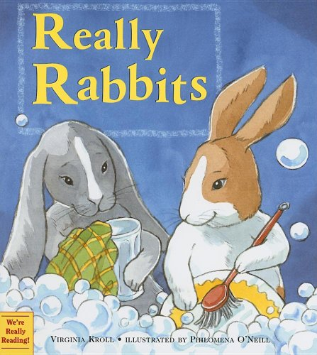 Really Rabbits (Turtleback School & Library Binding Edition) (1417752726) by Virginia L. Kroll