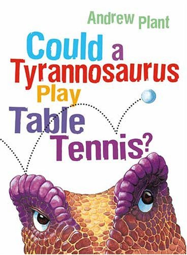 9781417752898: Could a Tyrannosaurus Play Table Tennis? (Turtleback School & Library Binding Edition)