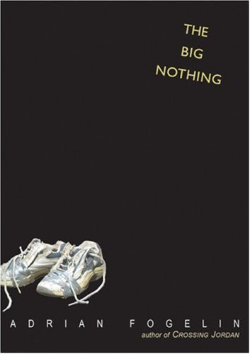The Big Nothing: Fogelin, Adrian
